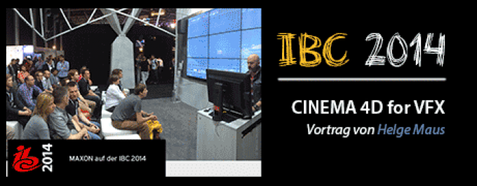 IBC 2014: Cinema 4D and the VFX Pipeline