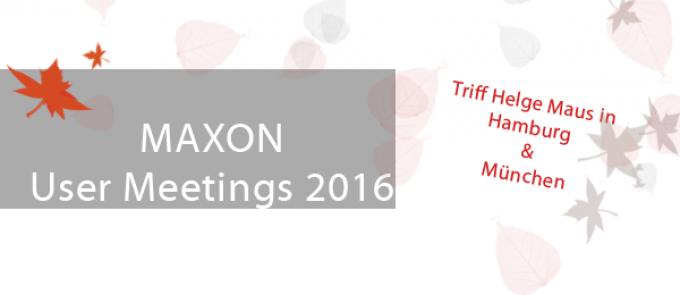 MAXON User Meetings in Hamburg und München mit Helge Maus