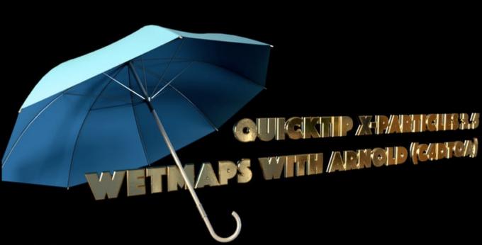 Quicktip: X-Particles Wetmaps mit Arnold